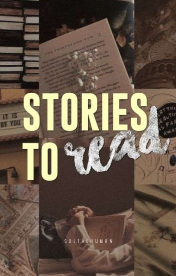 Stories to read.