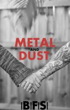 Metal and Dust (MxM) by Boy-From-Storybrooke