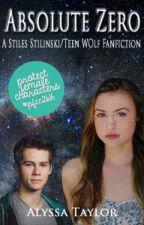 Absolute Zero (A Stiles Stilinski/Teen Wolf Fanfiction) [4] by _hogwartian_