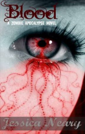 Blood - A Zombie Apocalypse Novel by Jeshhy