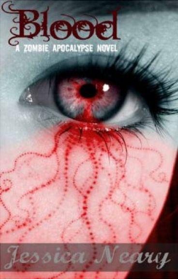 Blood - A Zombie Apocalypse Novel by Jeshhy