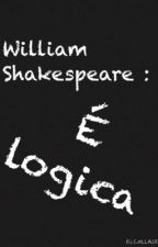 William Shakespeare: è logica. by baletbalet