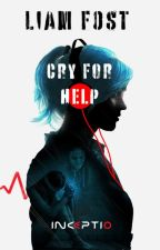 CrY FoR HelP by LiamFost