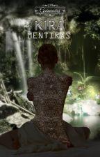 Kira - Livro I, Mentiras (COMPLETO) by GJAguimaraes
