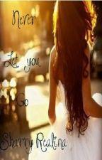 Never let you go by ViolaOrsino