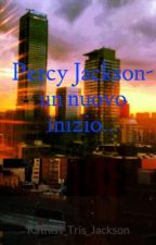 Percy Jackson- un nuovo inizio... by AlaskaYoung2610
