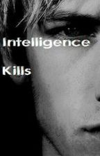 Intelligence Kills by Deathbringer