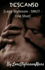 Descanso [Larry Stylinson - SMUT - One Shot] by LoreStylinsonMars