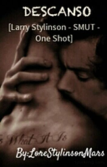 Descanso [Larry Stylinson - SMUT - One Shot]