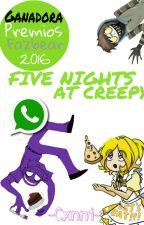 Five Nights at Creepy Whatsapp 〖PremiosFazbear2016〗 by -Cxnni-