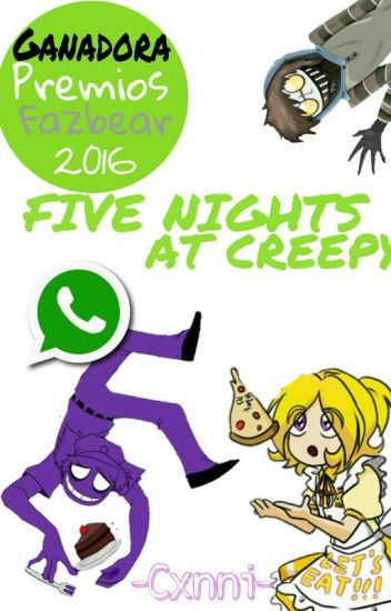 Five Nights at Creepy Whatsapp 〖PremiosFazbear2016〗