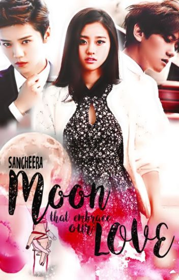 MOON THAT EMBRACE OUR LOVE (ON HOLD)