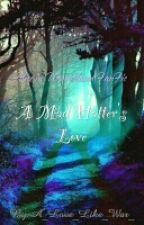 A Mad Hatter's Love (Alice in Wonderland fanfic) by crlndmnck