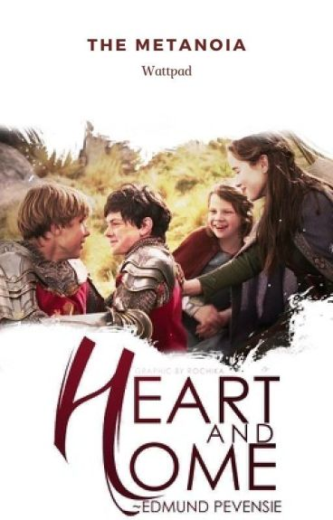 Heart and Home~ Edmund Pevensie