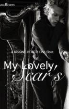 My Lovely Scar's [A Wattpad One-Shot] by AnaRivers
