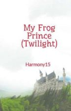 My Frog Prince (Twilight) by Harmony15