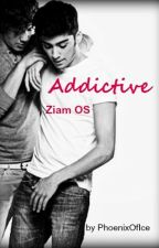 Addictive (Ziam OS; boyxboy) by PhoenixOfIce