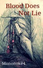 Blood Does Not Lie by Mononoke4