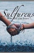 Sulfureuse by Lunatic_23