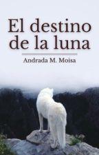 El destino de la luna [En edición]  by portaldelibros