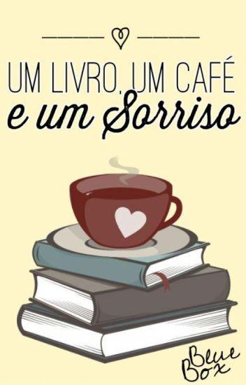 Um livro, Um café e Um sorriso [Completo]