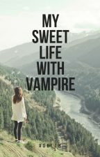 My sweet life with vampires (5SOS) by AdellH