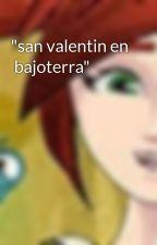 """""""san valentin en  bajoterra"""" by tricxie20115"""