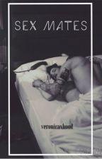 SEX MATES // Harry Styles Fanfiction by Mathhildda