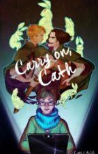 Carry on, Cath by SamiAcklin