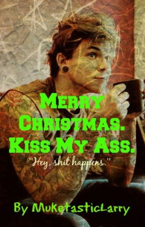 Christmas Kiss 3.Merry Christmas Kiss My Ass A I Completed Chapter