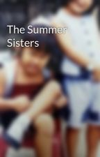 The Summer Sisters by charlenegail01
