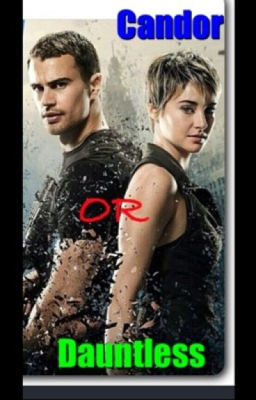 Candor or Dauntless; This Is Where It Starts