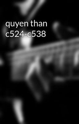 quyen than c524-c538