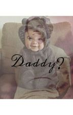 Daddy? by Love_Storys27