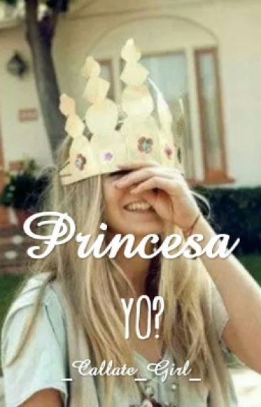 ¿Princesa Yo?