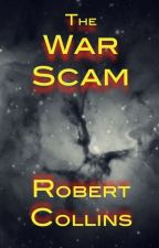 The War Scam by RobertLCollins