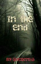 In The End (HIATUS) by Ziam_Feelings
