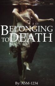 Belonging to Death || Book 3 by Allison-S