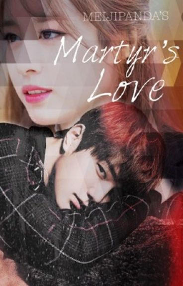 Martyr's LOVE [Completed with Special Chapter]
