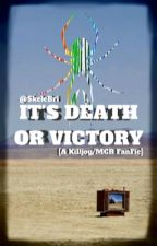 It's Death Or Victory [A Killjoy/MCR FanFic] by SkeleBri