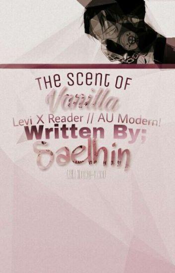 The Scent Of Vanilla (Levi x Depressed!Reader) //AU Modern!