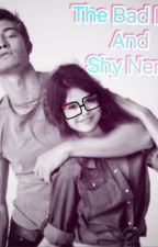 The Bad Boy and Shy Nerd by forever_jenny_jrg