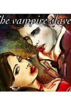 The vampire slave by mondonakell