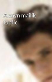 A zayn mailik fanfic by misspeetamellark123