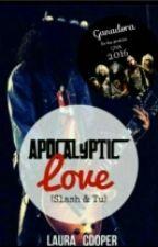 Apocalyptic Love (Slash y tú) by Laura_Cooper