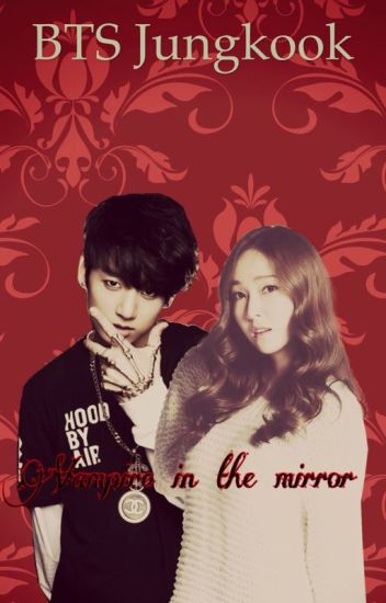 Vampire in the mirror (BTS Jungkook)
