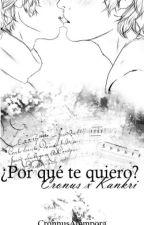 ¿Por qué te quiero? (Cronkri) [español]  by Croconata
