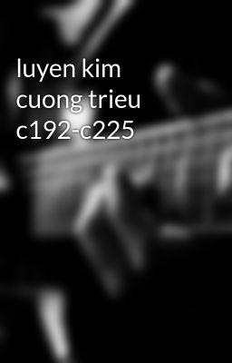 luyen kim cuong trieu c192-c225