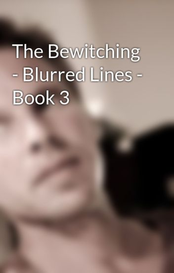 The Bewitching - Blurred Lines - Book 3