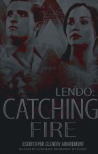 Lendo: Catching Fire by Clenery